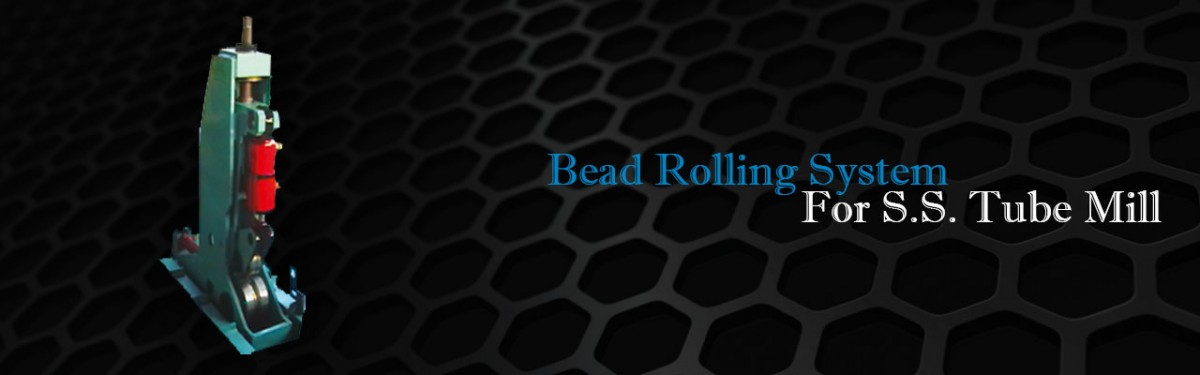 Bead Rolling System For S.S. Tube Mill